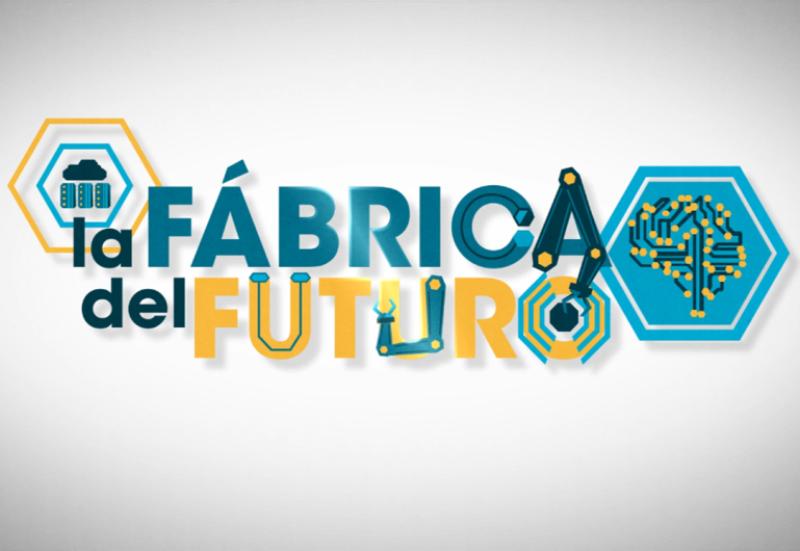 La Fábrica del Futuro / The company of the future